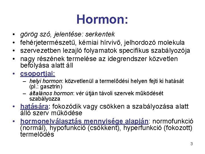 hipofízis jelentese inkontinencia kezelése lézerrel