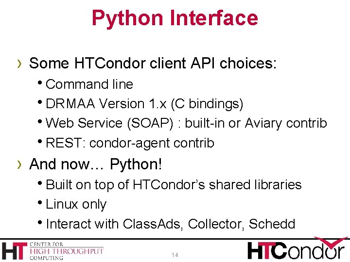 Python Interface › Some HTCondor client API choices: h. Command line h. DRMAA Version
