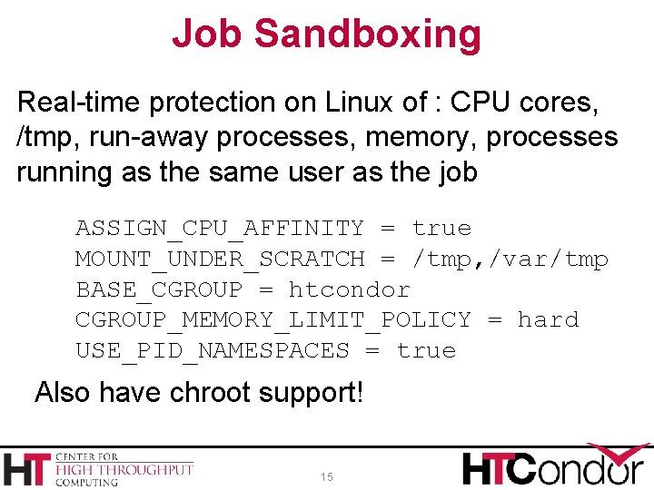 Job Sandboxing Real-time protection on Linux of : CPU cores, /tmp, run-away processes, memory,