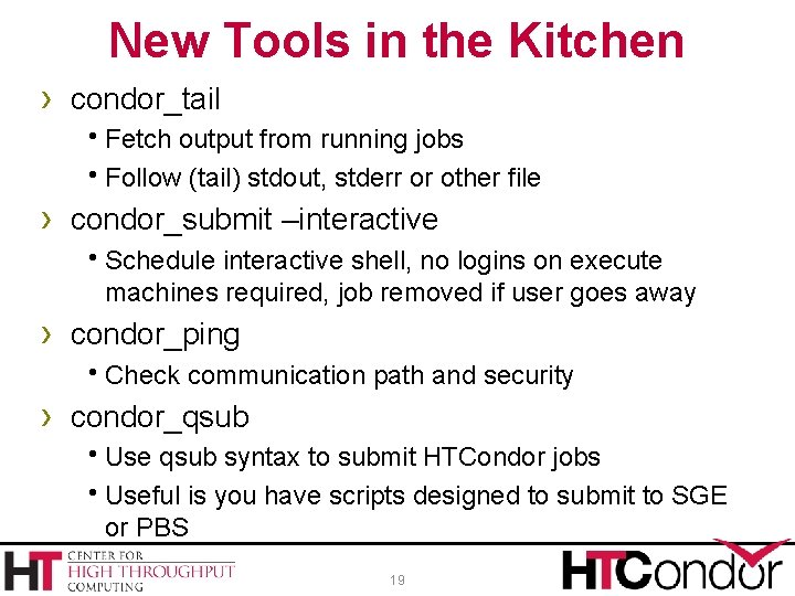 New Tools in the Kitchen › condor_tail h. Fetch output from running jobs h.