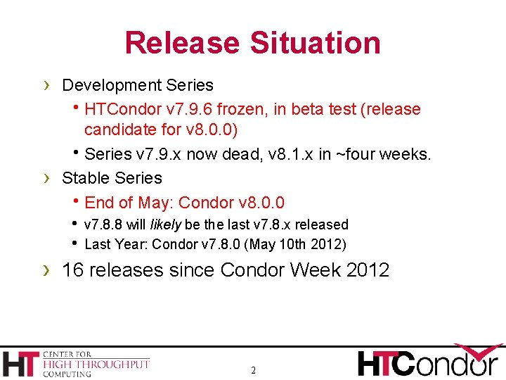 Release Situation › Development Series h. HTCondor v 7. 9. 6 frozen, in beta