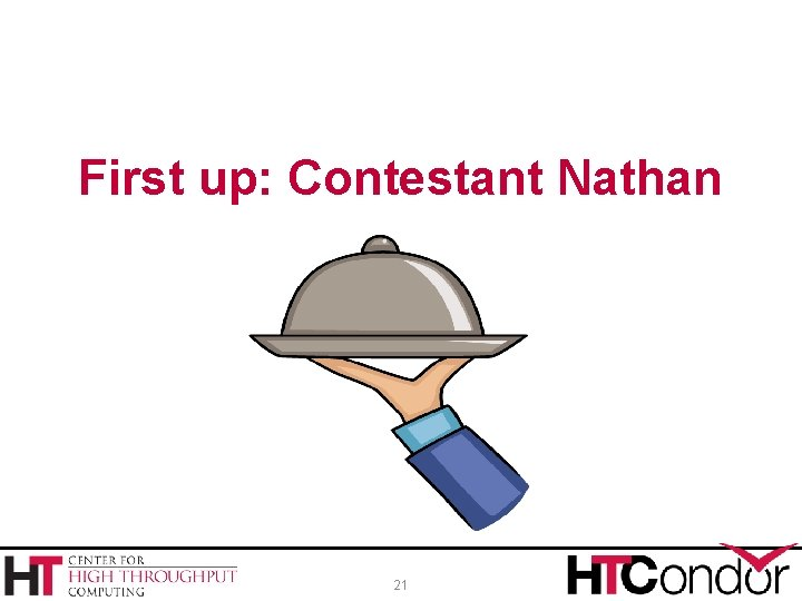 First up: Contestant Nathan 21