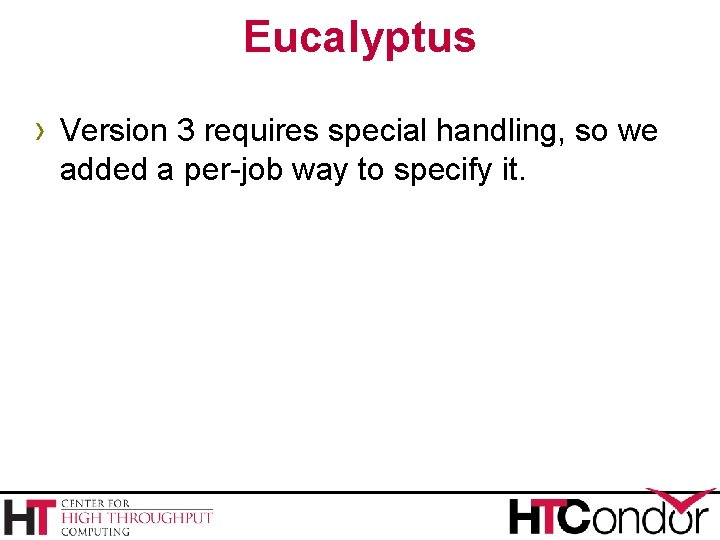 Eucalyptus › Version 3 requires special handling, so we added a per-job way to