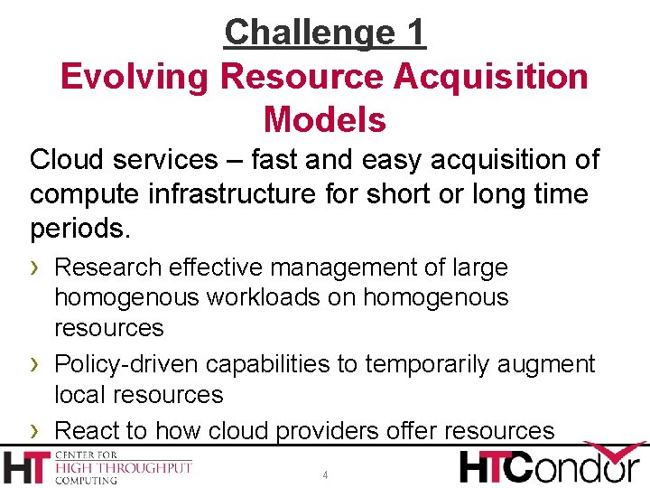 Challenge 1 Evolving Resource Acquisition Models Cloud services – fast and easy acquisition of