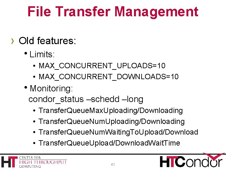 File Transfer Management › Old features: h. Limits: • MAX_CONCURRENT_UPLOADS=10 • MAX_CONCURRENT_DOWNLOADS=10 h. Monitoring: