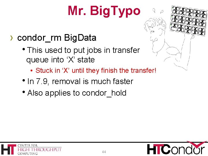 Mr. Big. Typo › condor_rm Big. Data h. This used to put jobs in