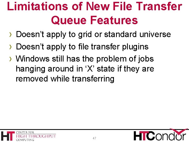 Limitations of New File Transfer Queue Features › Doesn't apply to grid or standard