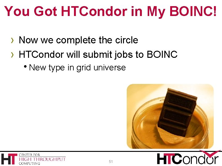 You Got HTCondor in My BOINC! › Now we complete the circle › HTCondor