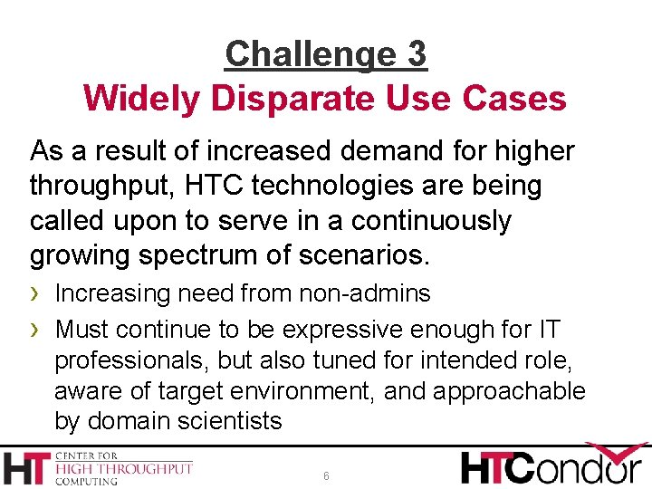 Challenge 3 Widely Disparate Use Cases As a result of increased demand for higher