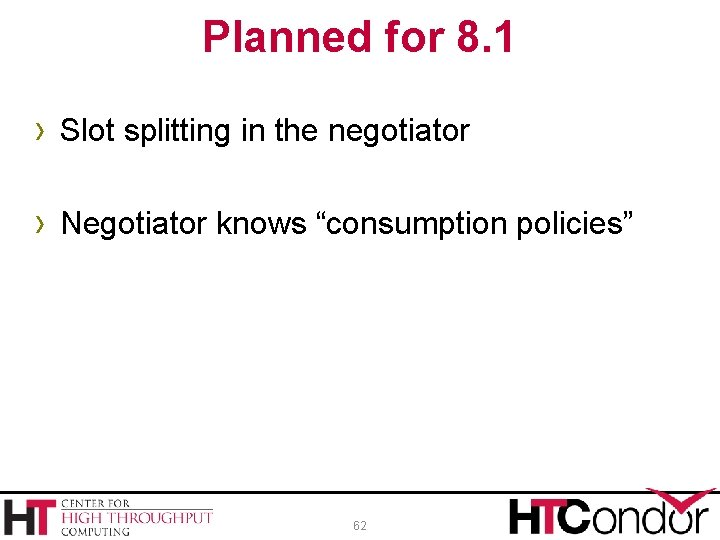 """Planned for 8. 1 › Slot splitting in the negotiator › Negotiator knows """"consumption"""