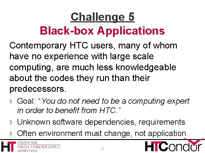 Challenge 5 Black-box Applications Contemporary HTC users, many of whom have no experience with