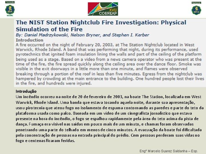 Introdução Um incêndio ocorreu na noite de 20 de fevereiro de 2003, na boate