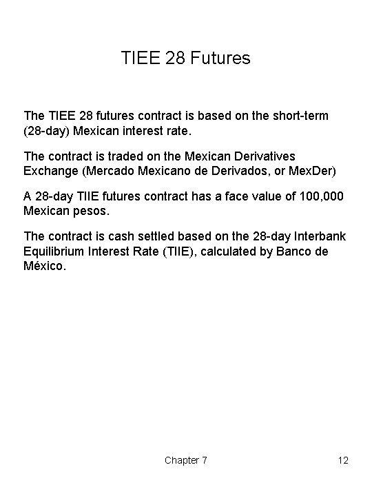 TIEE 28 Futures The TIEE 28 futures contract is based on the short-term (28