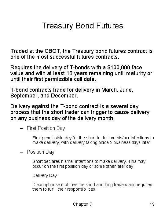 Treasury Bond Futures Traded at the CBOT, the Treasury bond futures contract is one