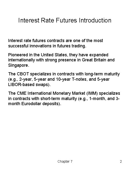 Interest Rate Futures Introduction Interest rate futures contracts are one of the most successful