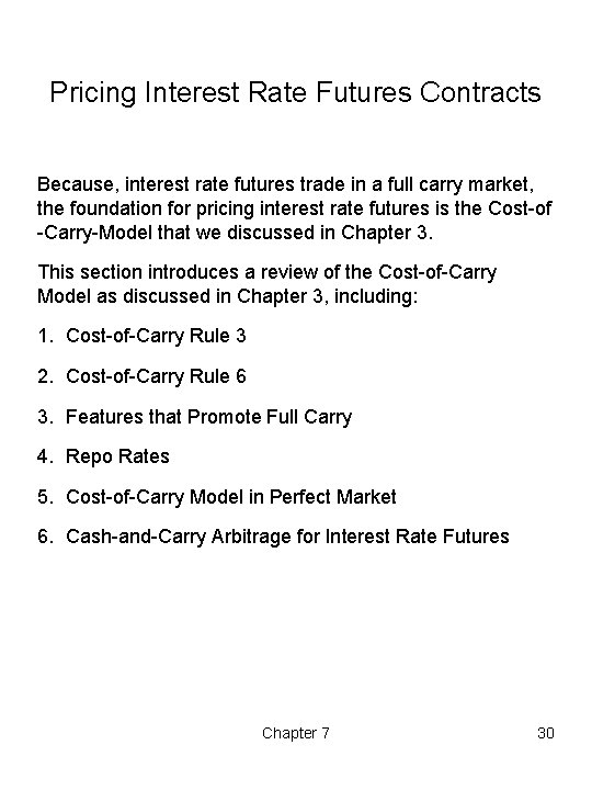 Pricing Interest Rate Futures Contracts Because, interest rate futures trade in a full carry
