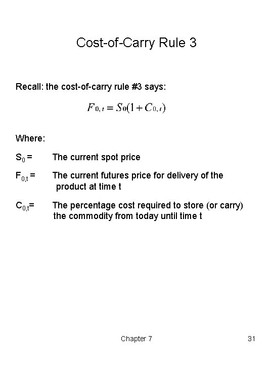 Cost-of-Carry Rule 3 Recall: the cost-of-carry rule #3 says: Where: S 0 = The