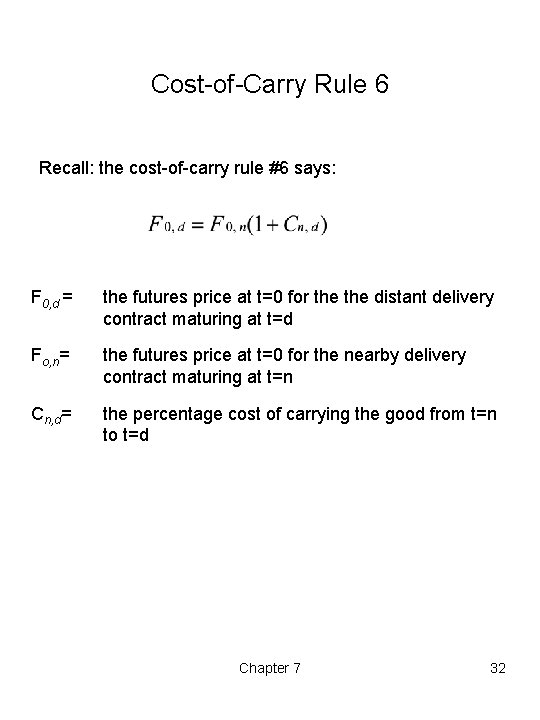 Cost-of-Carry Rule 6 Recall: the cost-of-carry rule #6 says: F 0, d = the