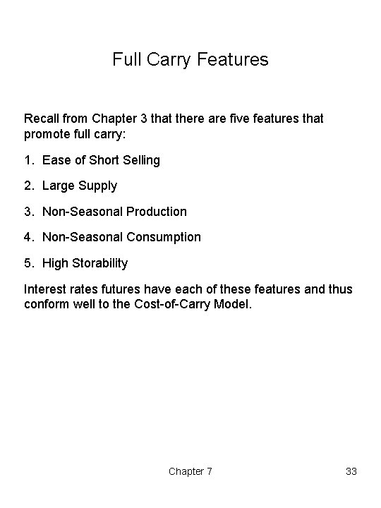 Full Carry Features Recall from Chapter 3 that there are five features that promote