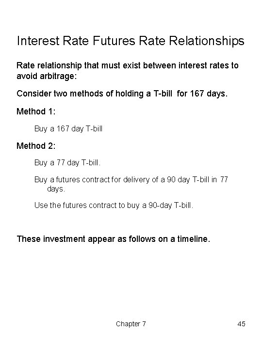 Interest Rate Futures Rate Relationships Rate relationship that must exist between interest rates to