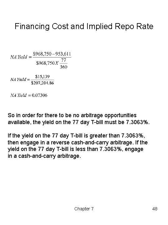Financing Cost and Implied Repo Rate So in order for there to be no