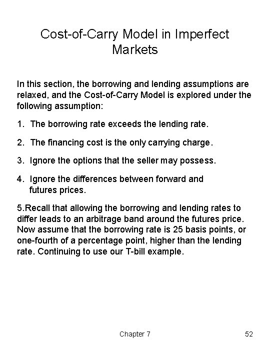 Cost-of-Carry Model in Imperfect Markets In this section, the borrowing and lending assumptions are