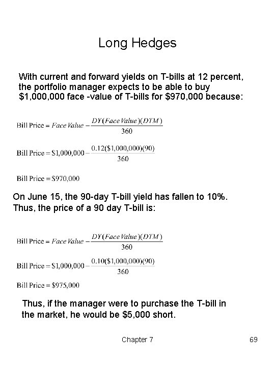 Long Hedges With current and forward yields on T-bills at 12 percent, the portfolio