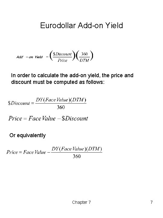 Eurodollar Add-on Yield In order to calculate the add-on yield, the price and discount