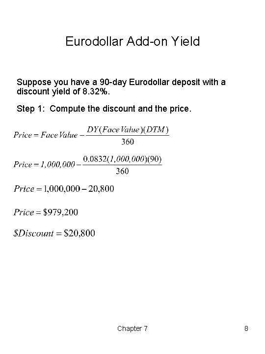 Eurodollar Add-on Yield Suppose you have a 90 -day Eurodollar deposit with a discount