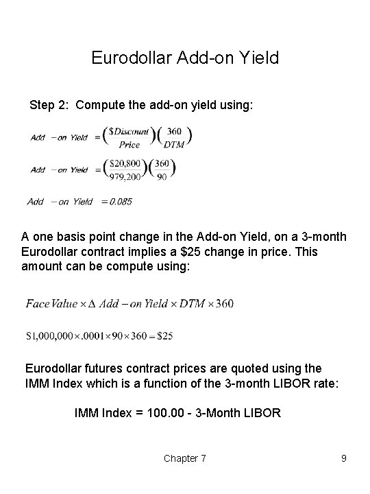 Eurodollar Add-on Yield Step 2: Compute the add-on yield using: A one basis point