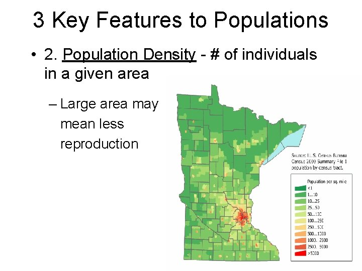 3 Key Features to Populations • 2. Population Density - # of individuals in