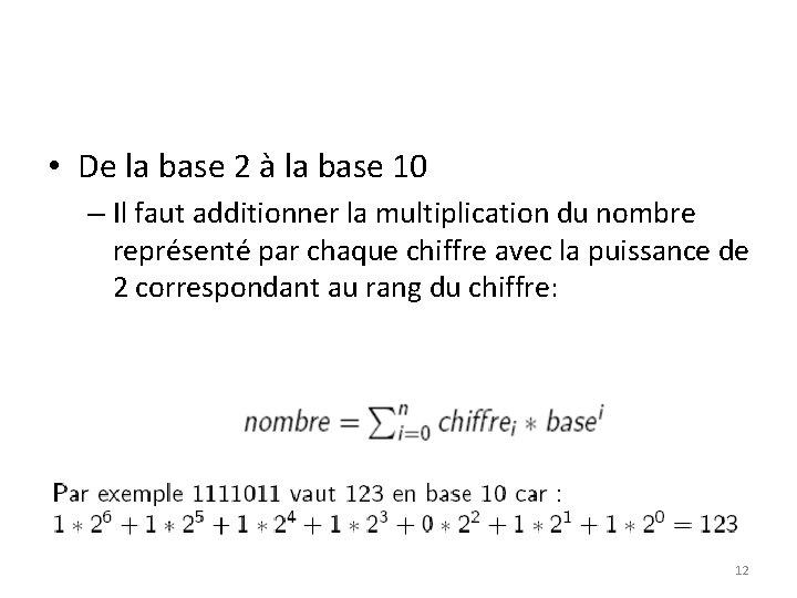 • De la base 2 à la base 10 – Il faut additionner