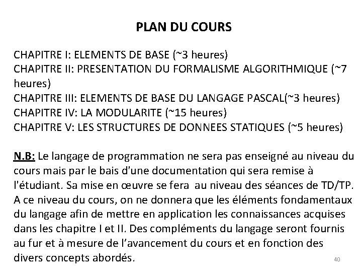 PLAN DU COURS CHAPITRE I: ELEMENTS DE BASE (~3 heures) CHAPITRE II: PRESENTATION DU