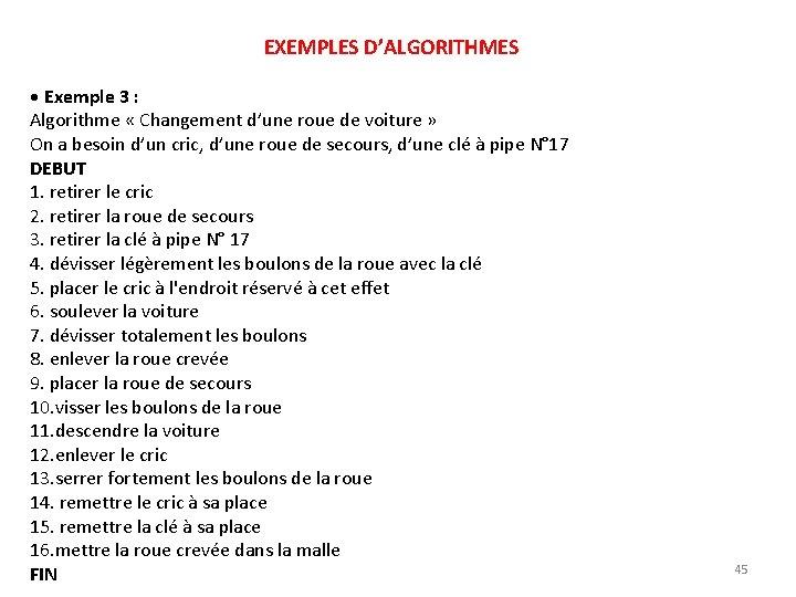EXEMPLES D'ALGORITHMES • Exemple 3 : Algorithme « Changement d'une roue de voiture »
