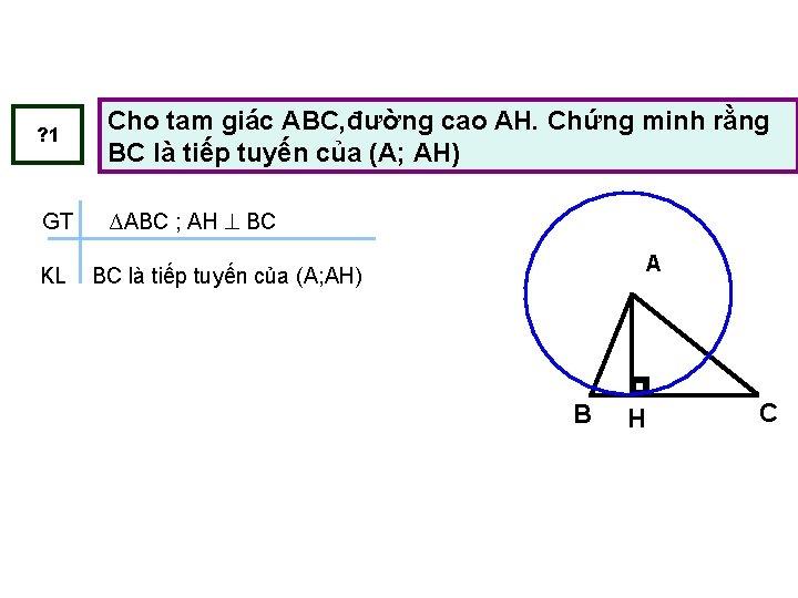 ? 1 GT KL Cho tam giác ABC, đường cao AH. Chứng minh rằng