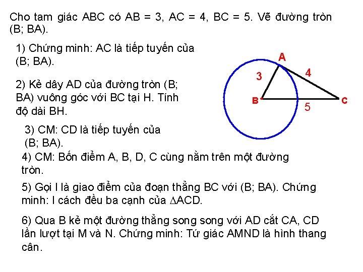 Cho tam giác ABC có AB = 3, AC = 4, BC = 5.