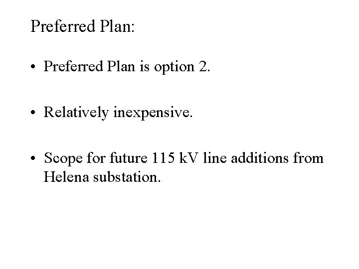Preferred Plan: • Preferred Plan is option 2. • Relatively inexpensive. • Scope for
