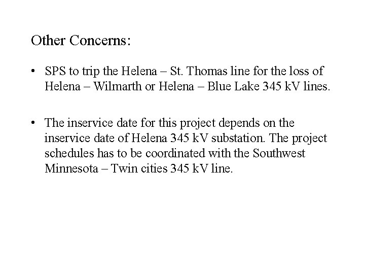 Other Concerns: • SPS to trip the Helena – St. Thomas line for the