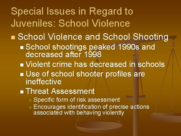 Special Issues in Regard to Juveniles: School Violence n School Violence and School Shooting
