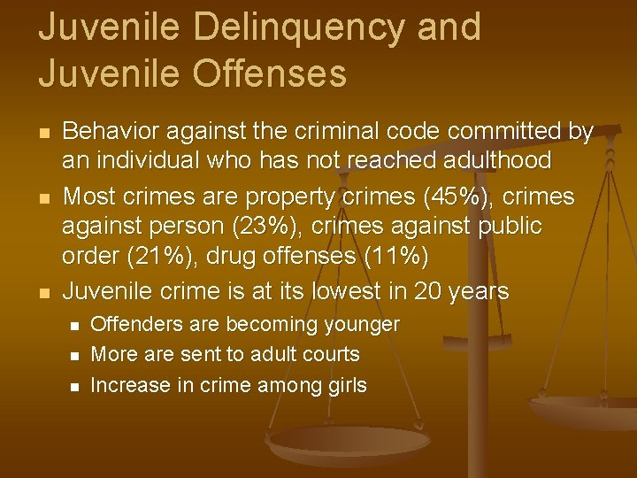 Juvenile Delinquency and Juvenile Offenses n n n Behavior against the criminal code committed