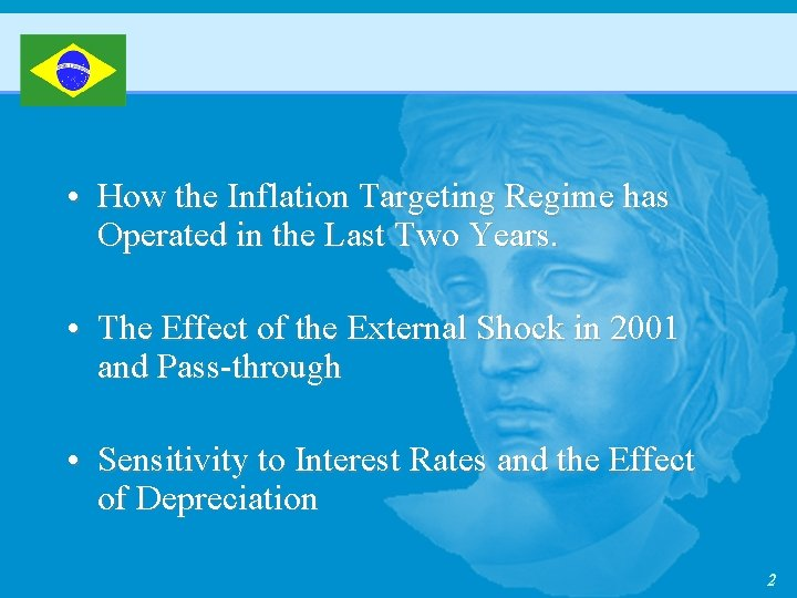• How the Inflation Targeting Regime has Operated in the Last Two Years.