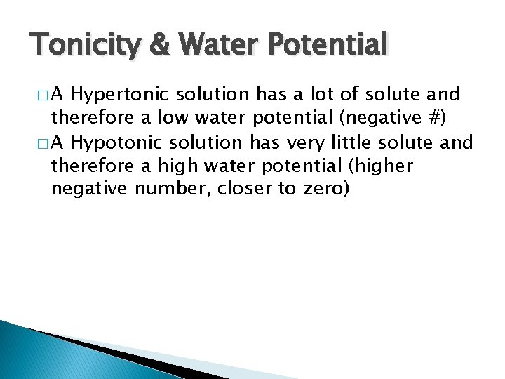 Tonicity & Water Potential �A Hypertonic solution has a lot of solute and therefore