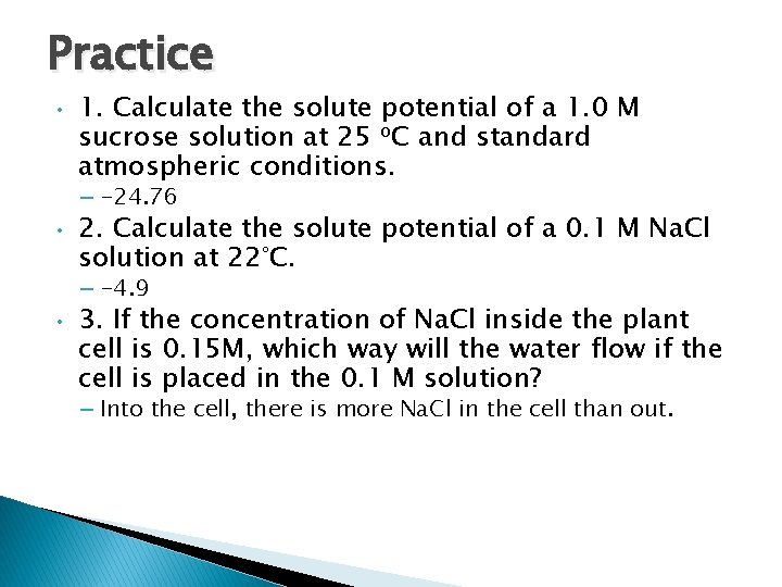 Practice • 1. Calculate the solute potential of a 1. 0 M sucrose solution