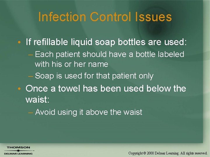 Infection Control Issues • If refillable liquid soap bottles are used: – Each patient