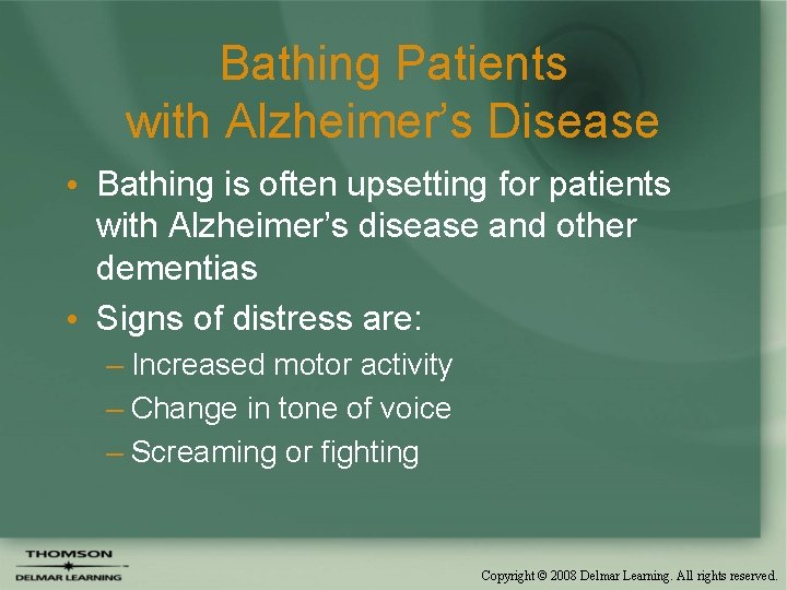 Bathing Patients with Alzheimer's Disease • Bathing is often upsetting for patients with Alzheimer's