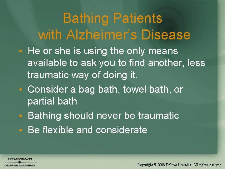 Bathing Patients with Alzheimer's Disease • He or she is using the only means