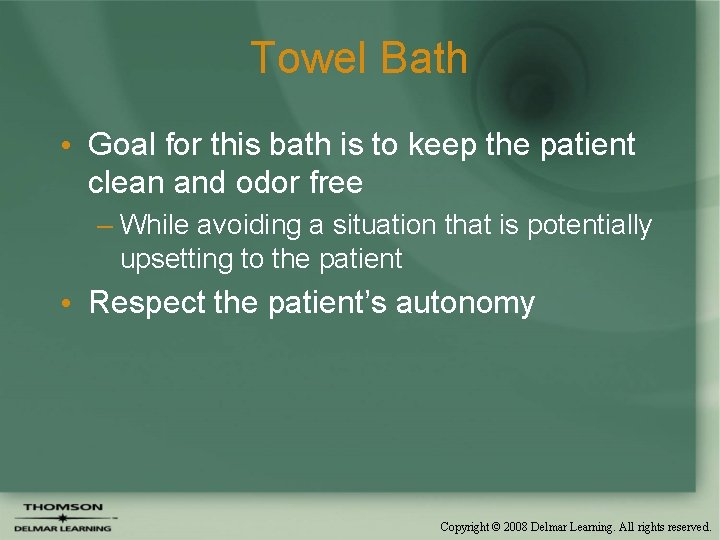 Towel Bath • Goal for this bath is to keep the patient clean and