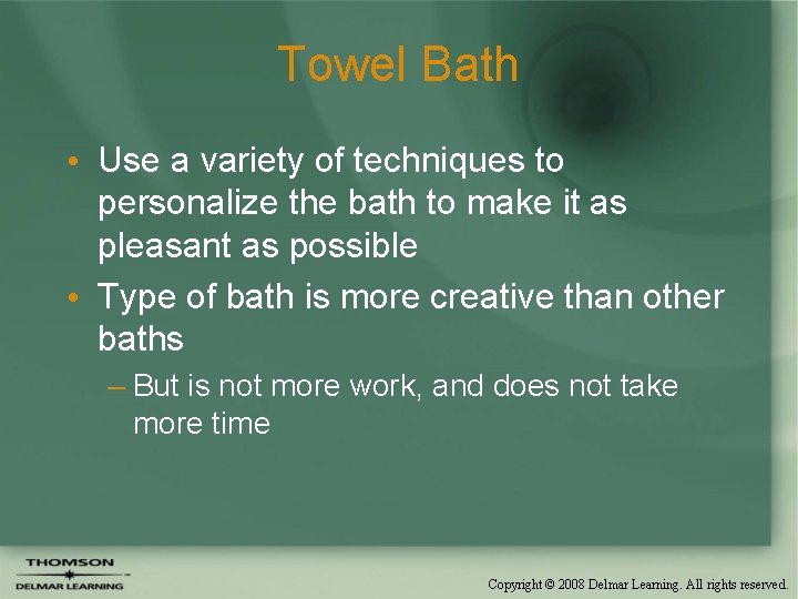 Towel Bath • Use a variety of techniques to personalize the bath to make