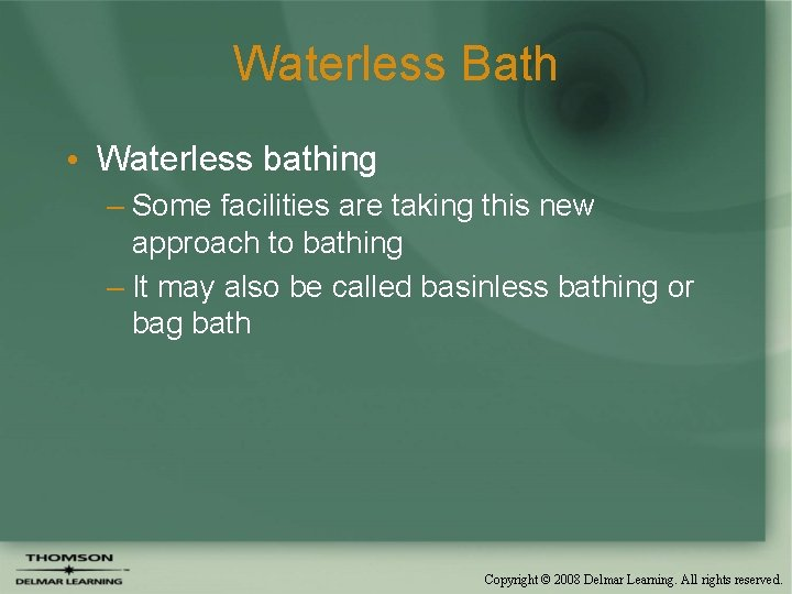 Waterless Bath • Waterless bathing – Some facilities are taking this new approach to