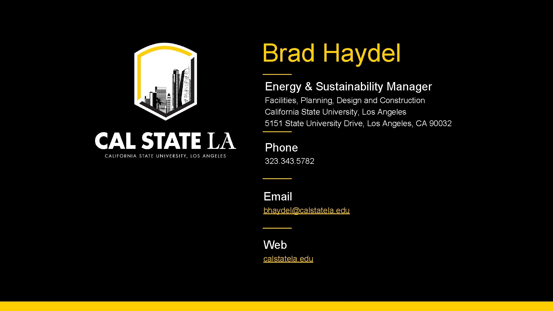 Brad Haydel Energy & Sustainability Manager Facilities, Planning, Design and Construction California State University,